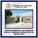 CÂMARA MUNICIPAL DE GUANAMBI INICIA 2º PERÍODO LEGISLATIVO DO ANO DE 2021