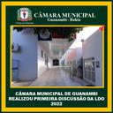 CÂMARA MUNICIPAL DE GUANAMBI REALIZOU PRIMEIRA DISCUSSÃO DA LDO 2022