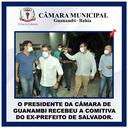 O PRESIDENTE DA CÂMARA DE GUANAMBI RECEBEU A COMITIVA DO EX-PREFEITO DE SALVADOR