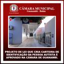 PROJETO DE LEI QUE CRIA CARTEIRA DE IDENTIFICAÇÃO DA PESSOA AUTISTA É APROVADO NA CÂMARA DE GUANAMBI.