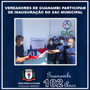 VEREADORES DE GUANAMBI PARTICIPAM DE INAUGURAÇÃO DO SAC MUNICIPAL